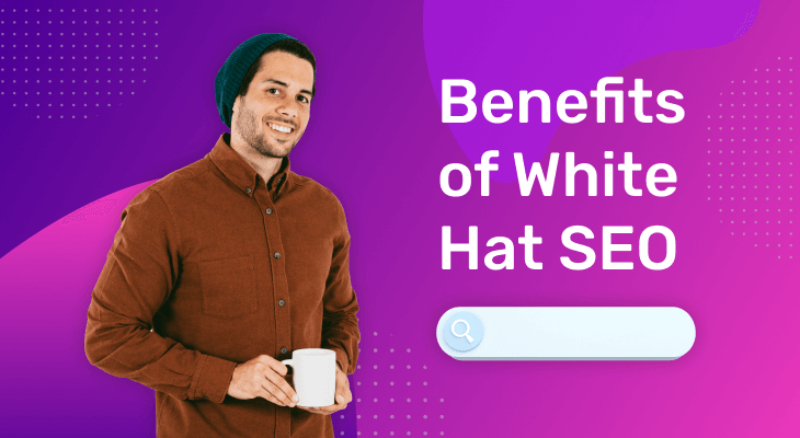 The benefits of white hat SEO