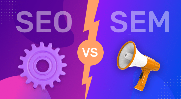 SEO Vs. SEM – Which one Is Better For Your Business?